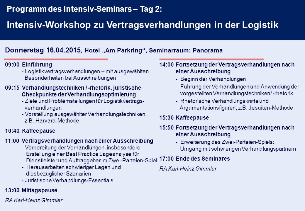 09:00 Einführung - Logistikvertragsverhandlungen – mit ausgewählten Besonderheiten bei Ausschreibungen 09:15 Verhandlungstechniken / -rhetorik, jurist