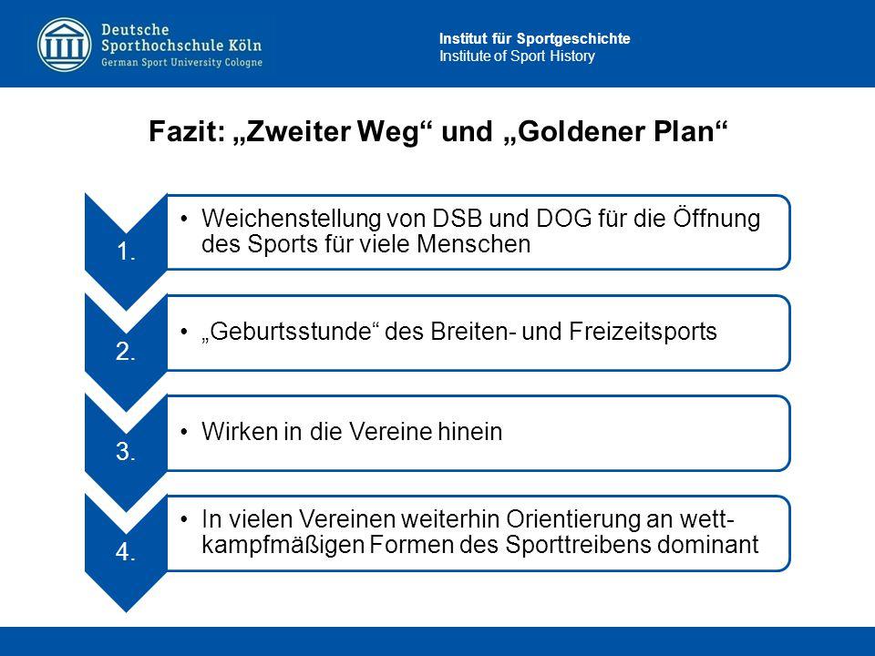 """Institut für Sportgeschichte Institute of Sport History Fazit: """"Zweiter Weg"""" und """"Goldener Plan"""" 1. Weichenstellung von DSB und DOG für die Öffnung de"""