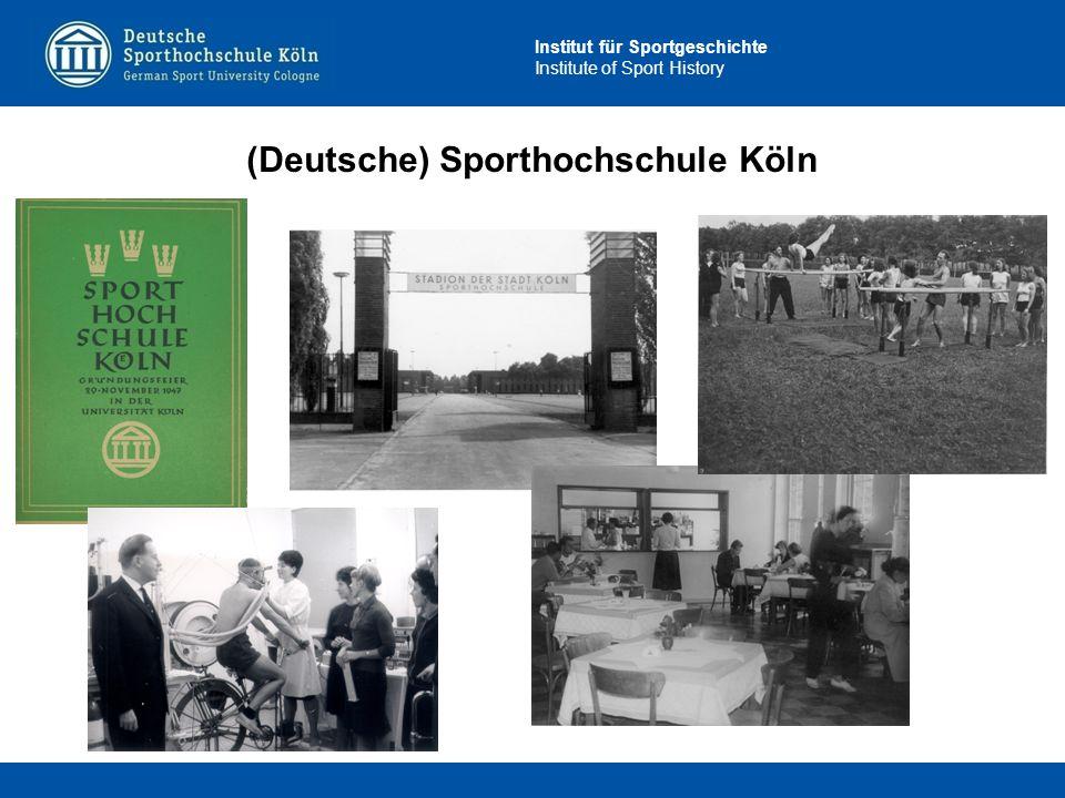 Institut für Sportgeschichte Institute of Sport History (Deutsche) Sporthochschule Köln