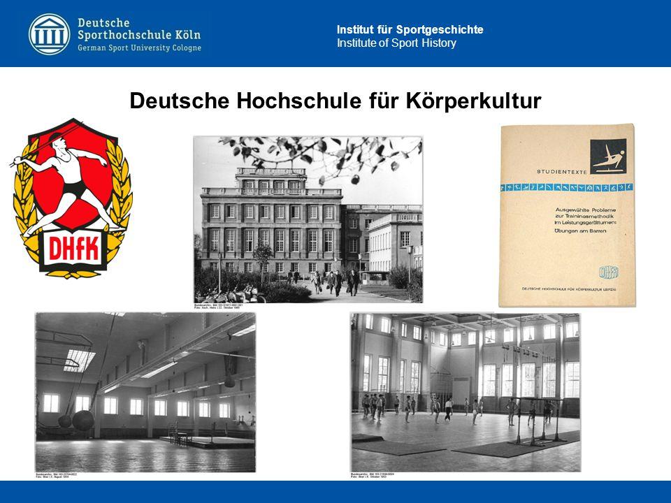 Institut für Sportgeschichte Institute of Sport History Deutsche Hochschule für Körperkultur