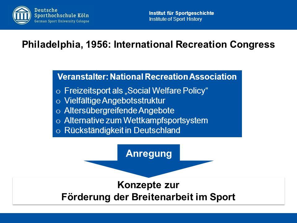 """Institut für Sportgeschichte Institute of Sport History Veranstalter: National Recreation Association o Freizeitsport als """"Social Welfare Policy"""" o Vi"""