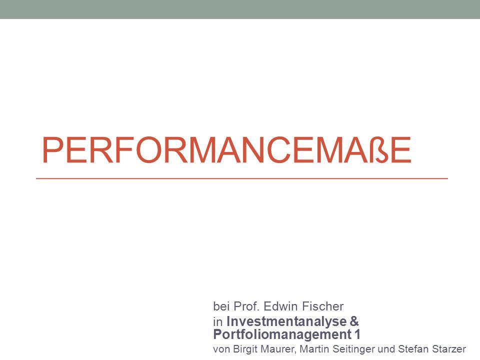 Übersicht Performance Messung Einführung Allgemein Finanzwirtschaft Risikomaße Jensen-Alpha Sharpe-Ratio Treynor-Ratio Information-Ratio Beispiel