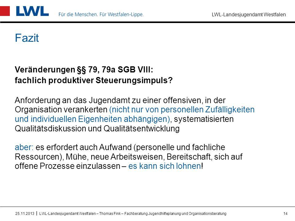 LWL-Landesjugendamt Westfalen I Fazit Veränderungen §§ 79, 79a SGB VIII: fachlich produktiver Steuerungsimpuls? Anforderung an das Jugendamt zu einer