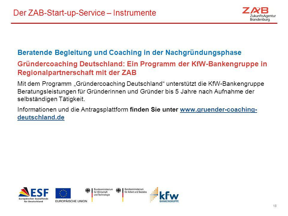 Der ZAB-Start-up-Service – Instrumente Beratende Begleitung und Coaching in der Nachgründungsphase Gründercoaching Deutschland: Ein Programm der KfW-B