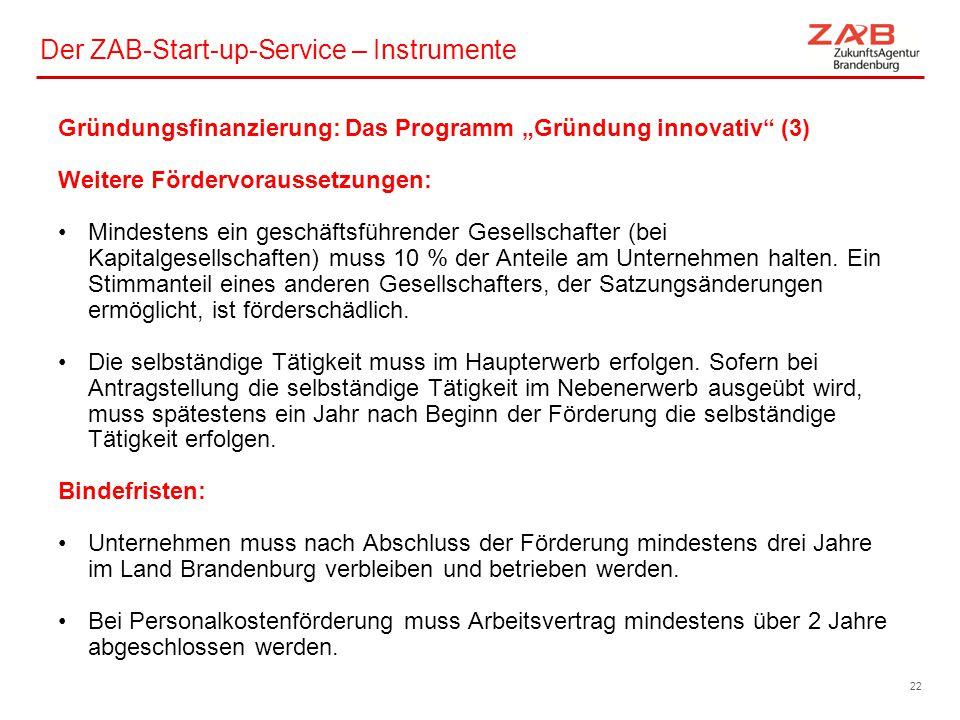 """Der ZAB-Start-up-Service – Instrumente Gründungsfinanzierung: Das Programm """"Gründung innovativ"""" (3) Weitere Fördervoraussetzungen: Mindestens ein gesc"""