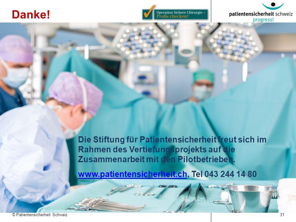 © Patientensicherheit Schweiz Danke! Die Stiftung für Patientensicherheit freut sich im Rahmen des Vertiefungsprojekts auf die Zusammenarbeit mit den