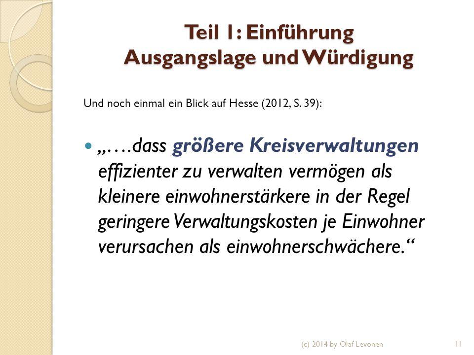 """Teil 1: Einführung Ausgangslage und Würdigung Und noch einmal ein Blick auf Hesse (2012, S. 39): """"….dass größere Kreisverwaltungen effizienter zu verw"""