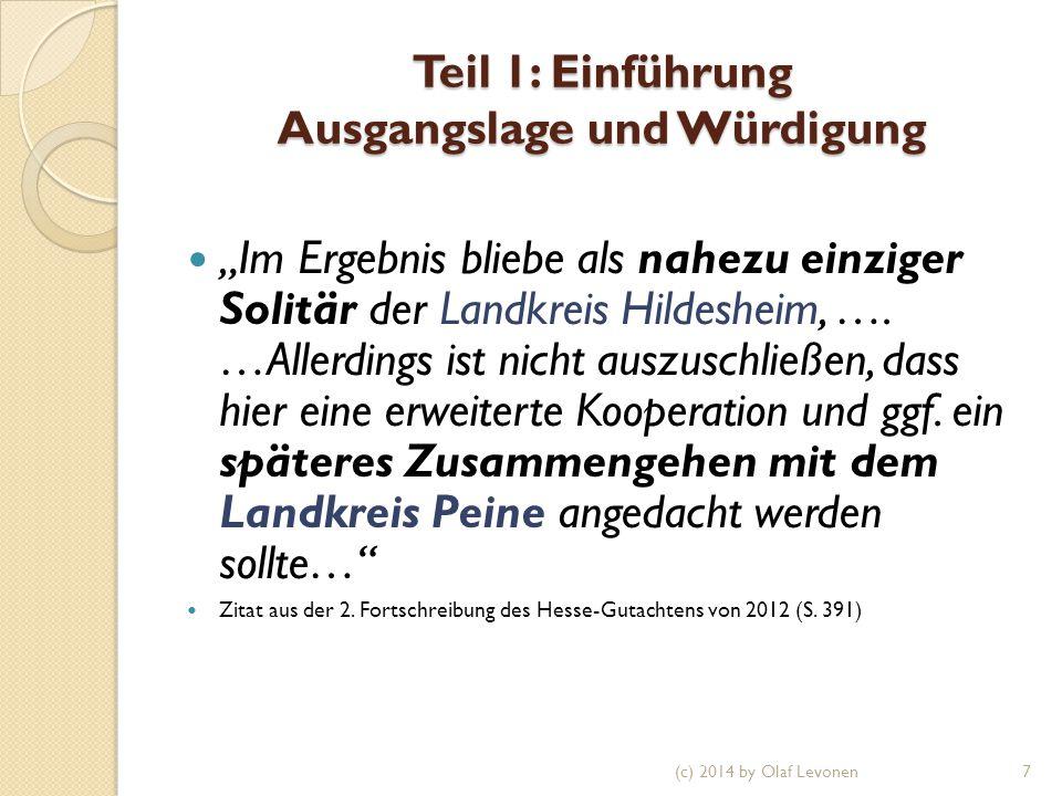 """Teil 1: Einführung Ausgangslage und Würdigung """"Im Ergebnis bliebe als nahezu einziger Solitär der Landkreis Hildesheim, …."""