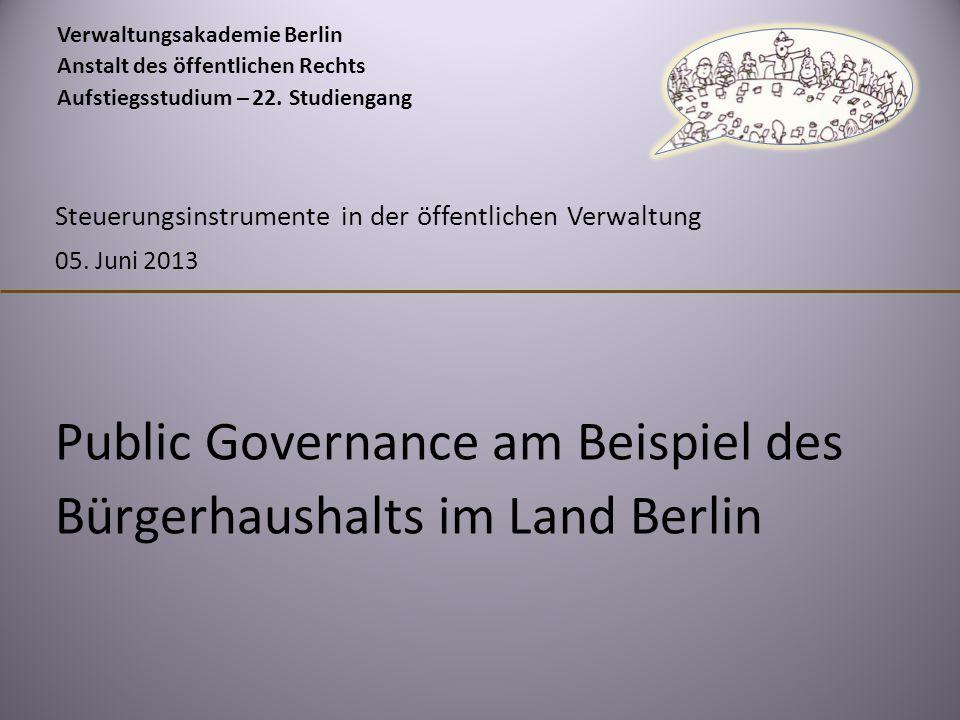 Verwaltungsakademie Berlin Anstalt des öffentlichen Rechts Aufstiegsstudium – 22. Studiengang Public Governance am Beispiel des Bürgerhaushalts im Lan