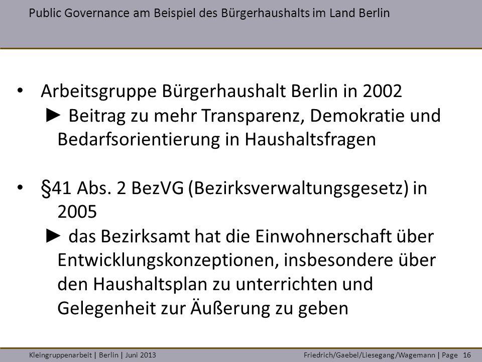 Friedrich/Gaebel/Liesegang/Wagemann | PageKleingruppenarbeit | Berlin | Juni 2013 Public Governance am Beispiel des Bürgerhaushalts im Land Berlin 16