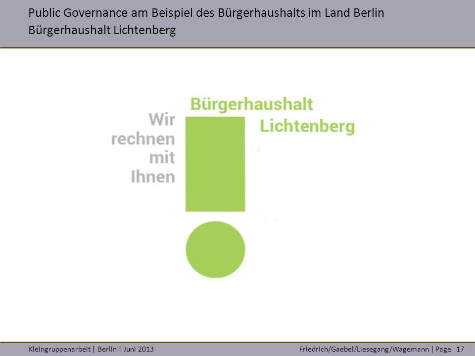 Friedrich/Gaebel/Liesegang/Wagemann | PageKleingruppenarbeit | Berlin | Juni 2013 Public Governance am Beispiel des Bürgerhaushalts im Land Berlin Bür
