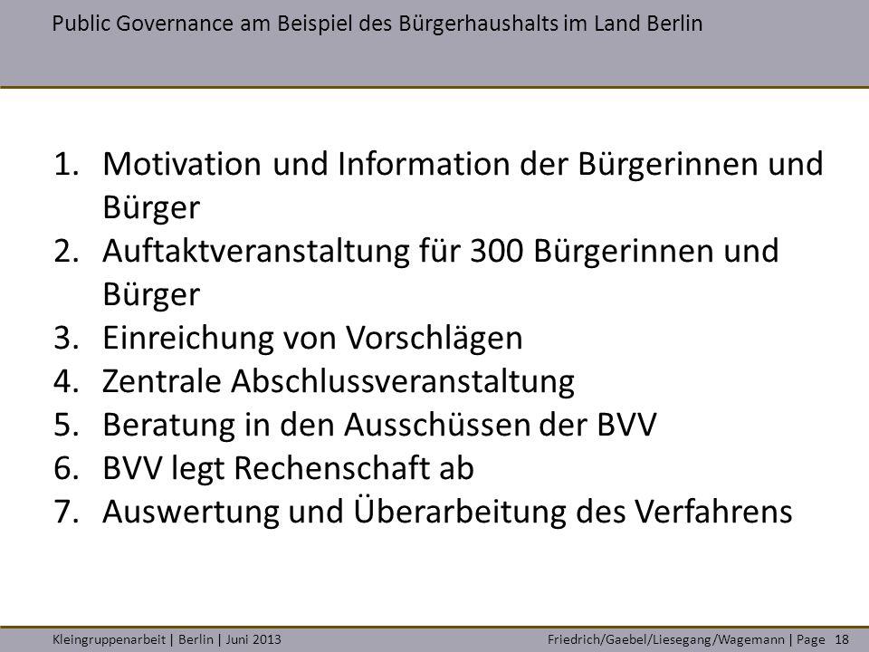 Friedrich/Gaebel/Liesegang/Wagemann | PageKleingruppenarbeit | Berlin | Juni 2013 Public Governance am Beispiel des Bürgerhaushalts im Land Berlin 18