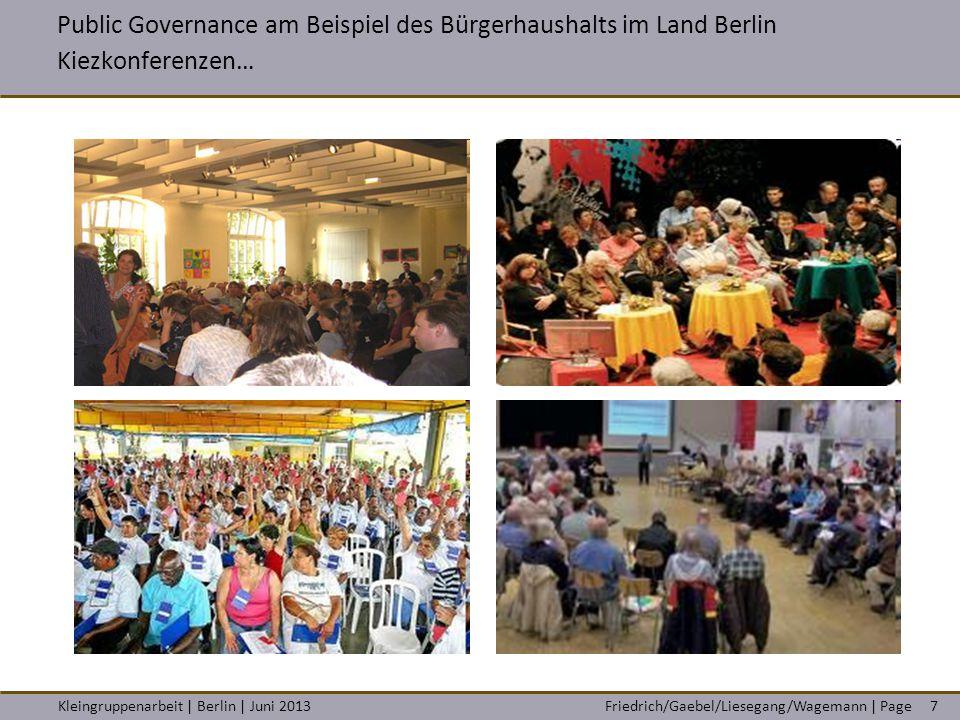 Friedrich/Gaebel/Liesegang/Wagemann | PageKleingruppenarbeit | Berlin | Juni 20137 Public Governance am Beispiel des Bürgerhaushalts im Land Berlin Ki