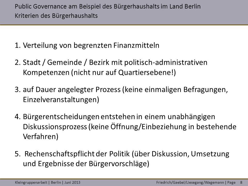 Friedrich/Gaebel/Liesegang/Wagemann | PageKleingruppenarbeit | Berlin | Juni 20138 1.Verteilung von begrenzten Finanzmitteln 2.Stadt / Gemeinde / Bezi