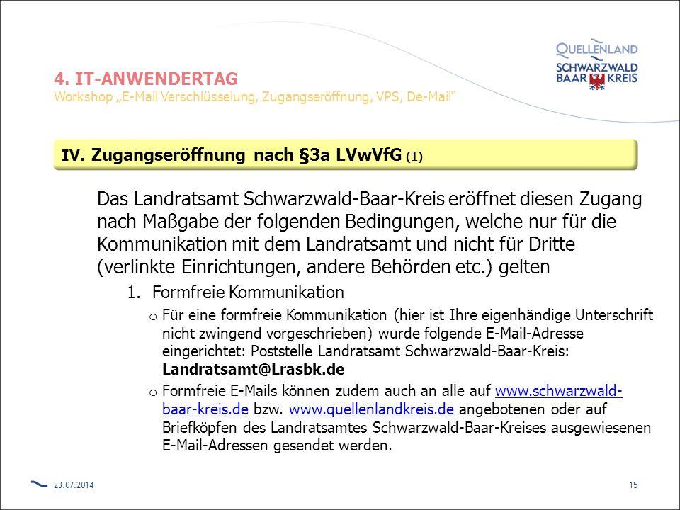 "4. IT-ANWENDERTAG Workshop ""E-Mail Verschlüsselung, Zugangseröffnung, VPS, De-Mail"" Das Landratsamt Schwarzwald-Baar-Kreis eröffnet diesen Zugang nach"