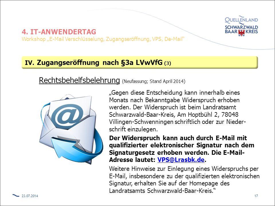 """4. IT-ANWENDERTAG Workshop """"E-Mail Verschlüsselung, Zugangseröffnung, VPS, De-Mail"""" Rechtsbehelfsbelehrung (Neufassung; Stand April 2014) """"Gegen diese"""