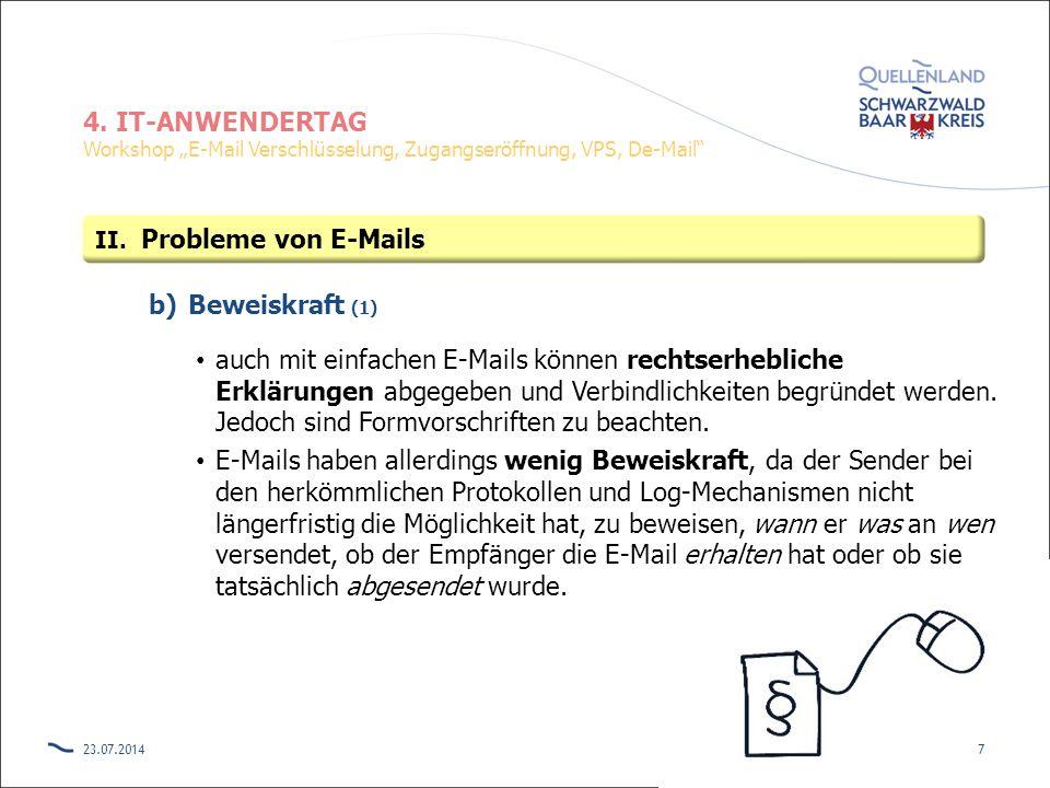 """4. IT-ANWENDERTAG Workshop """"E-Mail Verschlüsselung, Zugangseröffnung, VPS, De-Mail"""" b)Beweiskraft (1) auch mit einfachen E-Mails können rechtserheblic"""