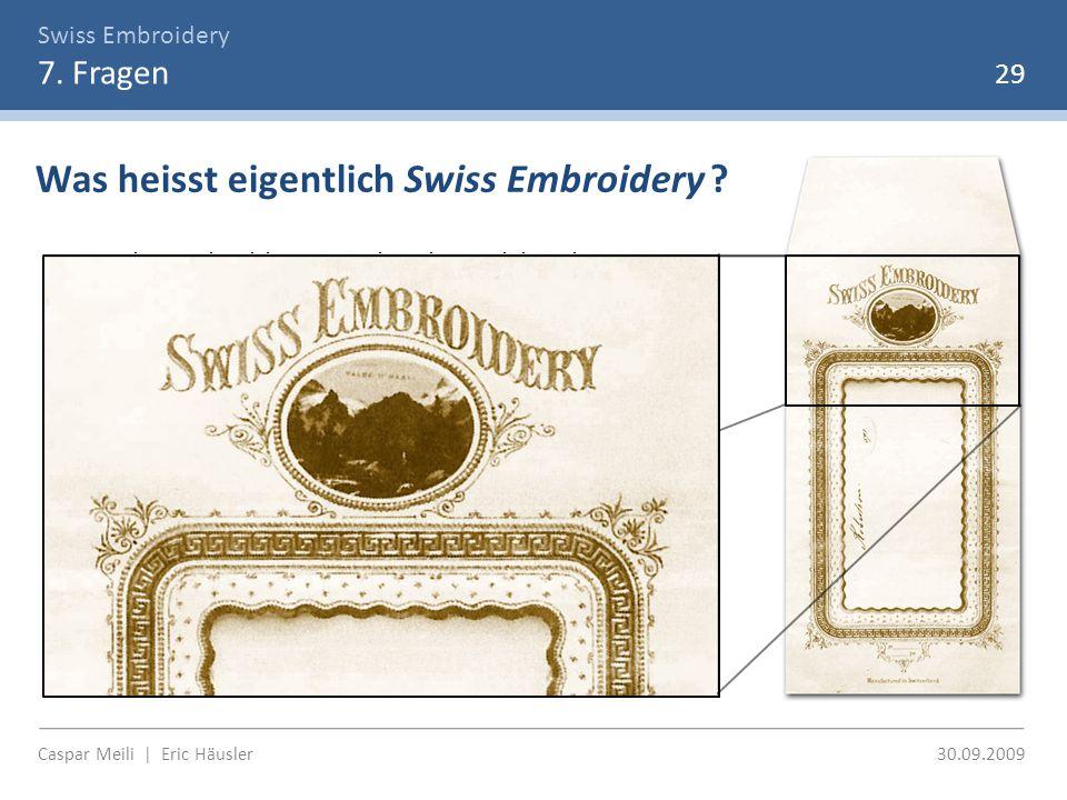 Swiss Embroidery 7. Fragen 29 Was heisst eigentlich Swiss Embroidery .
