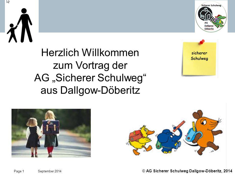 """© AG Sicherer Schulweg Dallgow-Döberitz, 2014 Page 1 September 2014 … Herzlich Willkommen zum Vortrag der AG """"Sicherer Schulweg"""" aus Dallgow-Döberitz"""