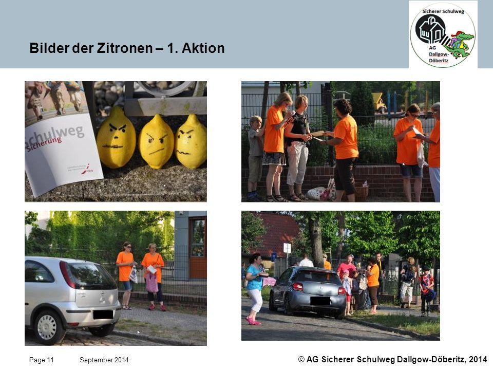 © AG Sicherer Schulweg Dallgow-Döberitz, 2014 Page 11 September 2014 Bilder der Zitronen – 1. Aktion
