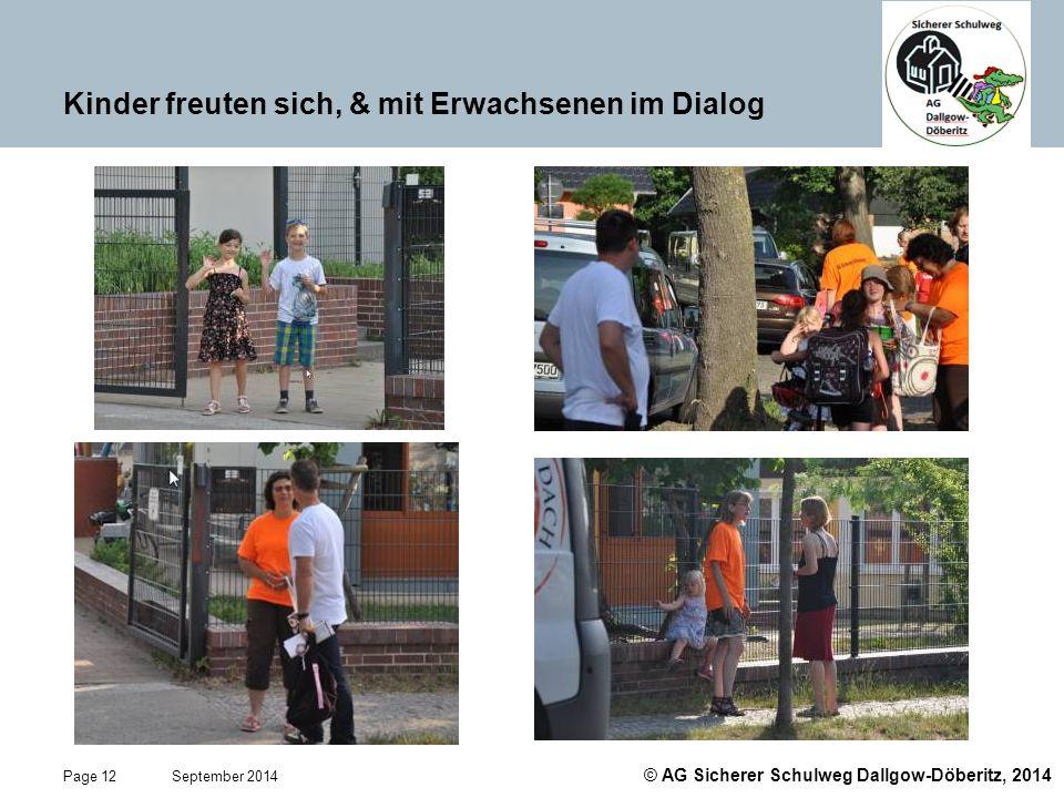 © AG Sicherer Schulweg Dallgow-Döberitz, 2014 Page 12 September 2014 Kinder freuten sich, & mit Erwachsenen im Dialog