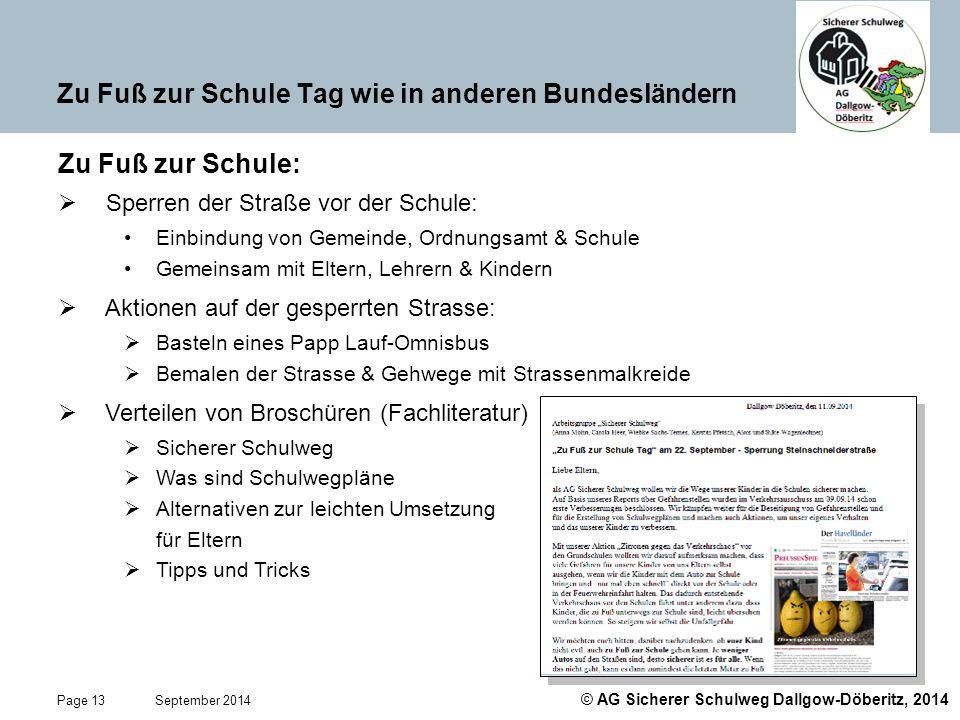 © AG Sicherer Schulweg Dallgow-Döberitz, 2014 Page 13 September 2014 Zu Fuß zur Schule Tag wie in anderen Bundesländern Zu Fuß zur Schule:  Sperren d
