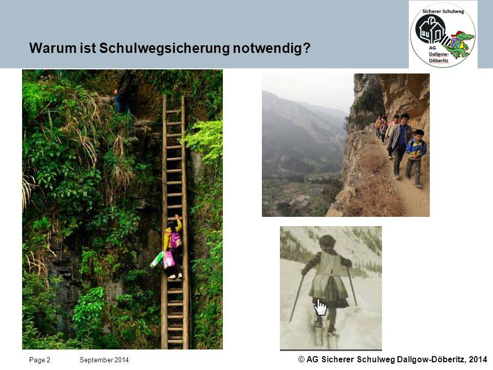 © AG Sicherer Schulweg Dallgow-Döberitz, 2014 Page 3 September 2014 Auch bei uns ist der Schulweg nicht ungefährlich !