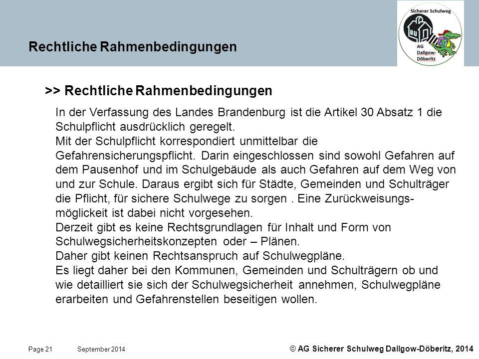 © AG Sicherer Schulweg Dallgow-Döberitz, 2014 Page 21 September 2014 Rechtliche Rahmenbedingungen >> Rechtliche Rahmenbedingungen In der Verfassung de