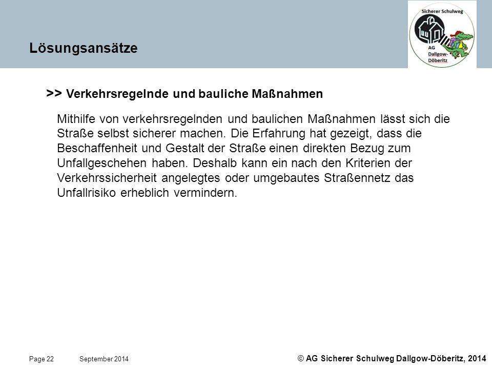 © AG Sicherer Schulweg Dallgow-Döberitz, 2014 Page 22 September 2014 Lösungsansätze >> Verkehrsregelnde und bauliche Maßnahmen Mithilfe von verkehrsre