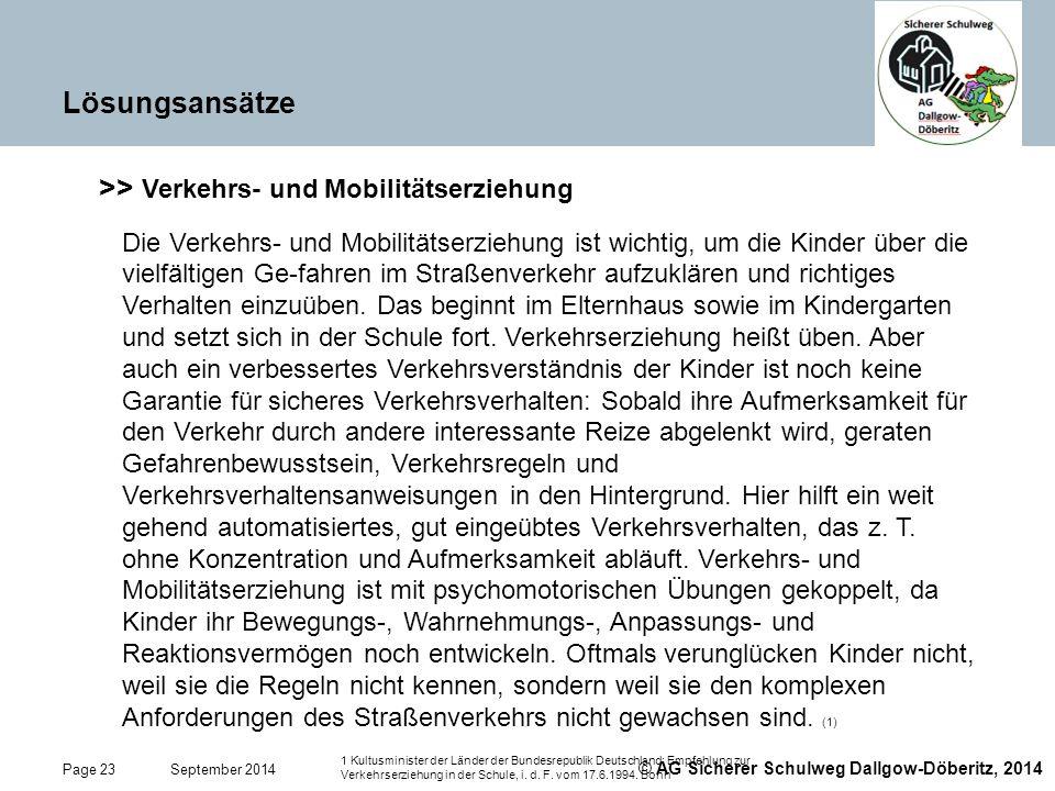 © AG Sicherer Schulweg Dallgow-Döberitz, 2014 Page 23 September 2014 Lösungsansätze >> Verkehrs- und Mobilitätserziehung Die Verkehrs- und Mobilitätse