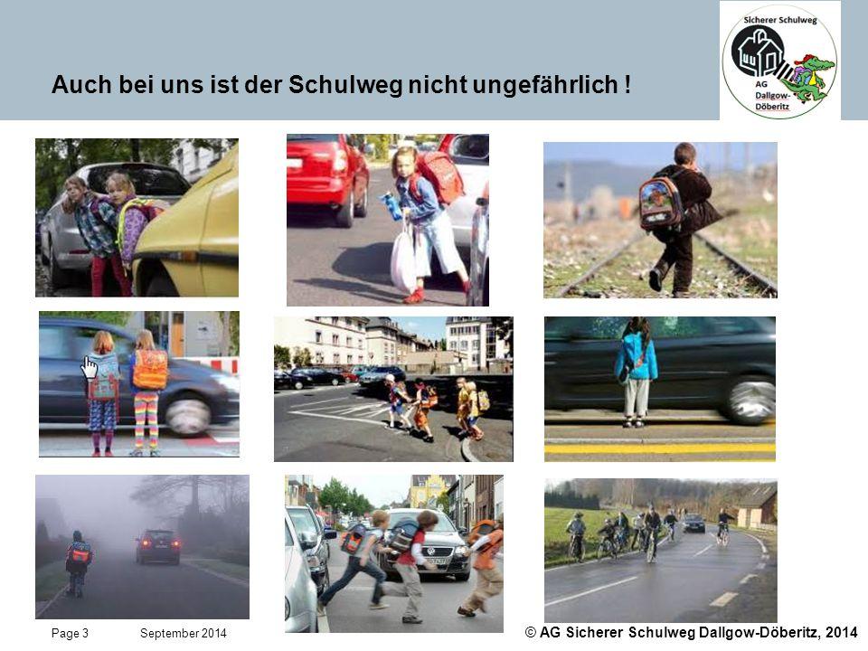 © AG Sicherer Schulweg Dallgow-Döberitz, 2014 Page 4 September 2014 Gründung der AG Sicherer Schulweg 1.Aufgabe 1.1 In einem ersten Schritt wurden die Grundlagen für eine moderne Schulwegsicherung für den Landkreis Dallgow-Döberitz als Handlungsempfehlung erarbeitet.