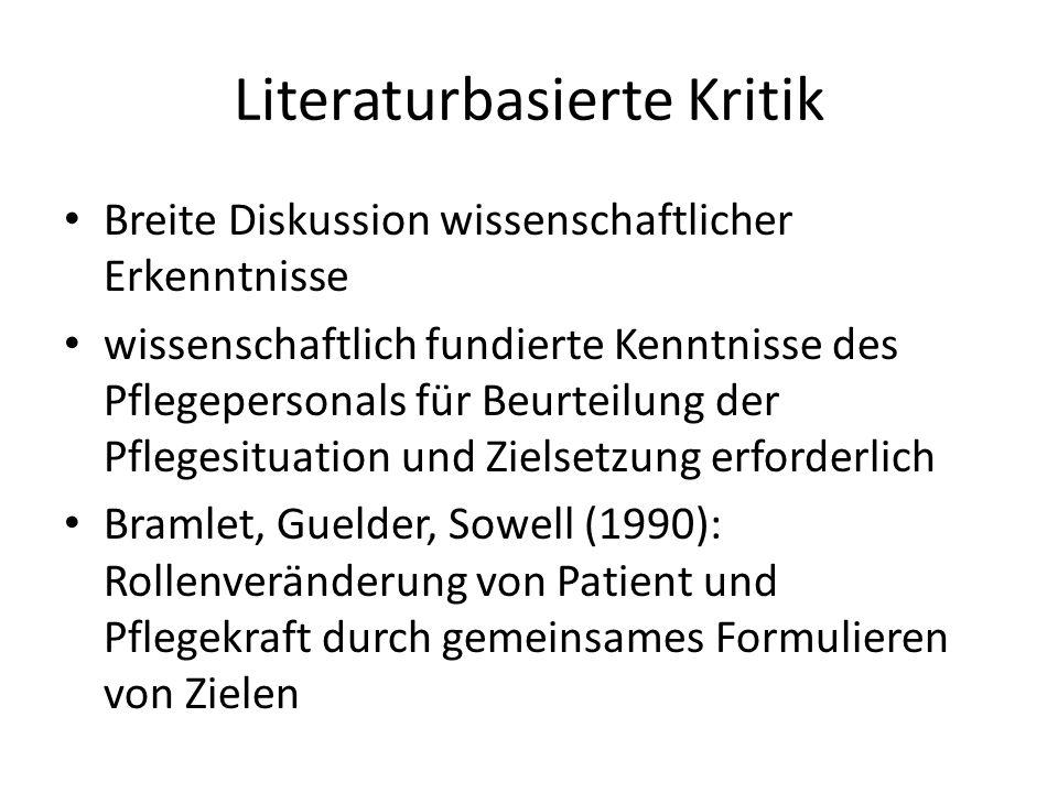 Literaturbasierte Kritik Breite Diskussion wissenschaftlicher Erkenntnisse wissenschaftlich fundierte Kenntnisse des Pflegepersonals für Beurteilung d