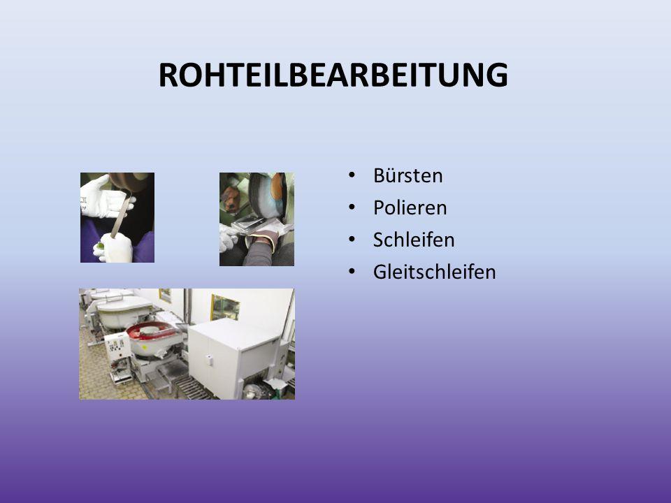 ROHTEILBEARBEITUNG Bürsten Polieren Schleifen Gleitschleifen