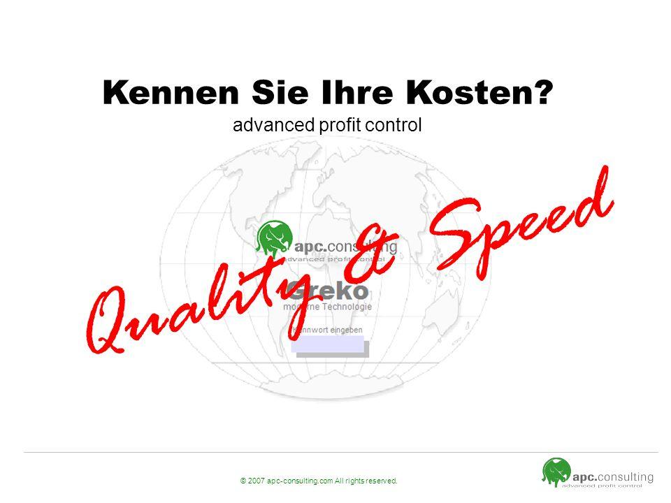 © 2007 apc-consulting.com All rights reserved.Seite 2 Warum unsere Klienten uns lieben.