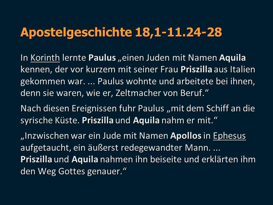 """Apostelgeschichte 18,1-11.24-28 In Korinth lernte Paulus """"einen Juden mit Namen Aquila kennen, der vor kurzem mit seiner Frau Priszilla aus Italien ge"""