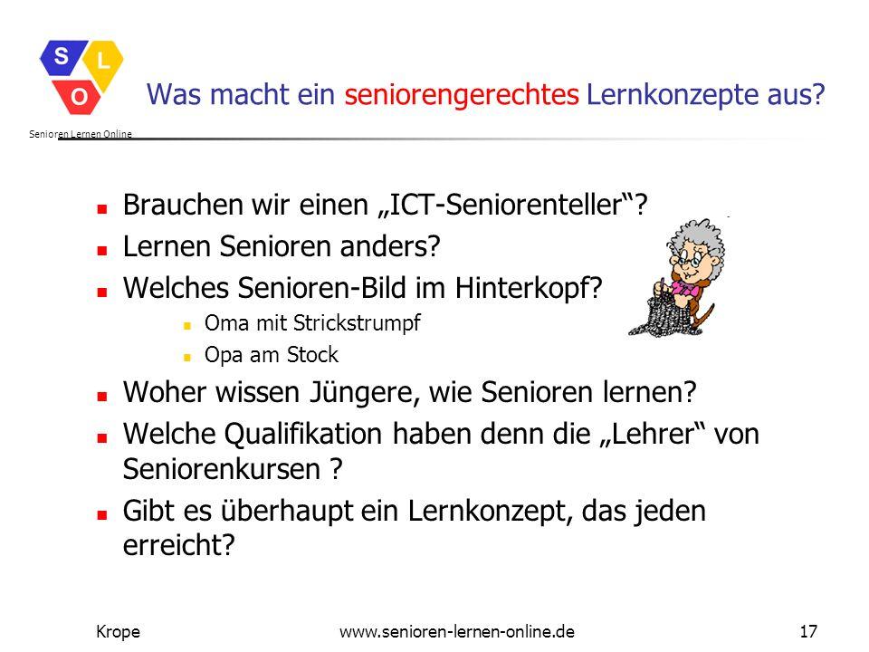 """Senioren Lernen Online Kropewww.senioren-lernen-online.de17 Was macht ein seniorengerechtes Lernkonzepte aus? Brauchen wir einen """"ICT-Seniorenteller""""?"""