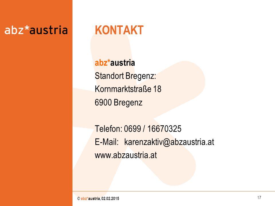 17 © abz*austria, 02.02.2015 KONTAKT abz*austria Standort Bregenz: Kornmarktstraße 18 6900 Bregenz Telefon: 0699 / 16670325 E-Mail: karenzaktiv@abzaus