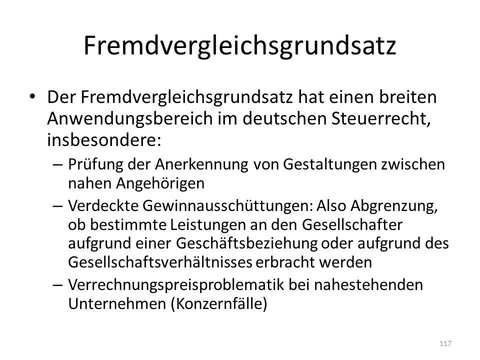 Fremdvergleichsgrundsatz Der Fremdvergleichsgrundsatz hat einen breiten Anwendungsbereich im deutschen Steuerrecht, insbesondere: – Prüfung der Anerke