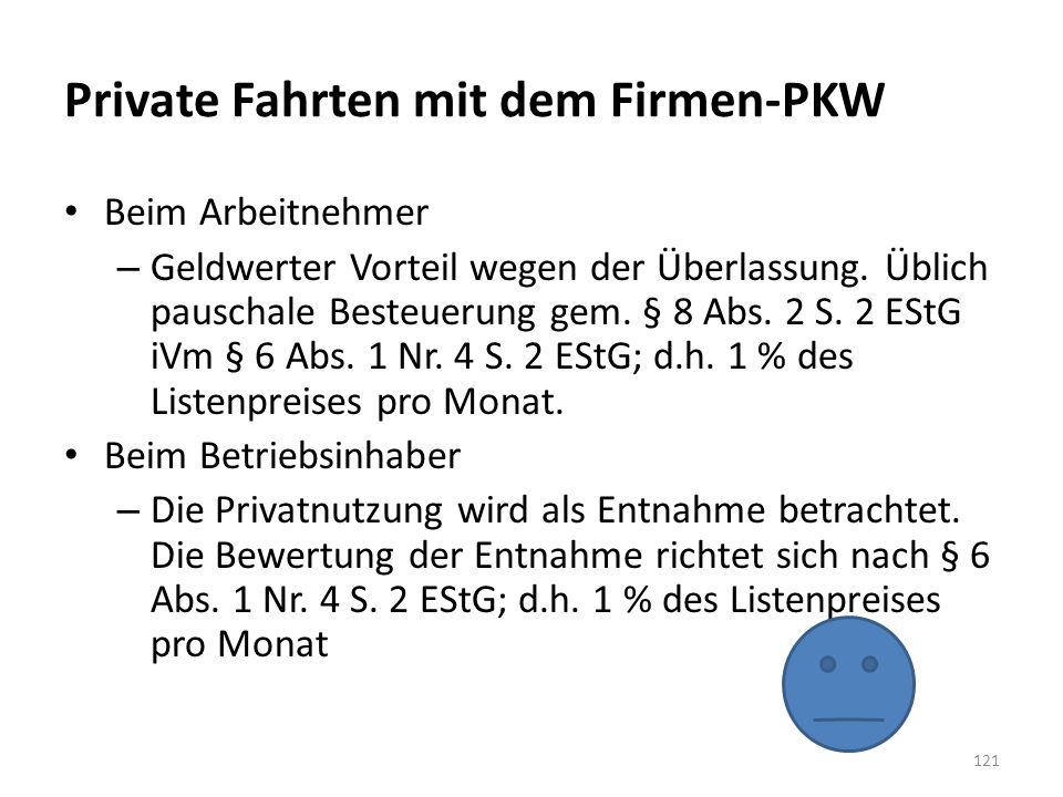 Private Fahrten mit dem Firmen-PKW Beim Arbeitnehmer – Geldwerter Vorteil wegen der Überlassung. Üblich pauschale Besteuerung gem. § 8 Abs. 2 S. 2 ESt