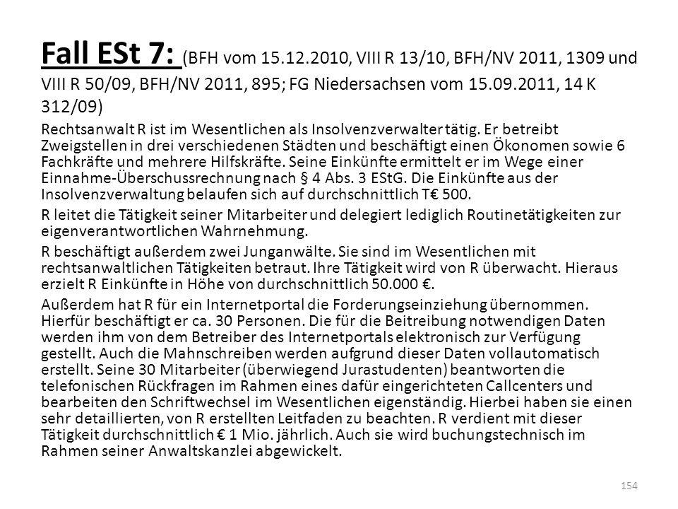 Fall ESt 7: (BFH vom 15.12.2010, VIII R 13/10, BFH/NV 2011, 1309 und VIII R 50/09, BFH/NV 2011, 895; FG Niedersachsen vom 15.09.2011, 14 K 312/09) Rec