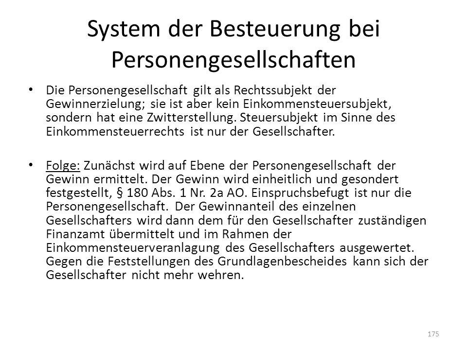 System der Besteuerung bei Personengesellschaften Die Personengesellschaft gilt als Rechtssubjekt der Gewinnerzielung; sie ist aber kein Einkommensteu