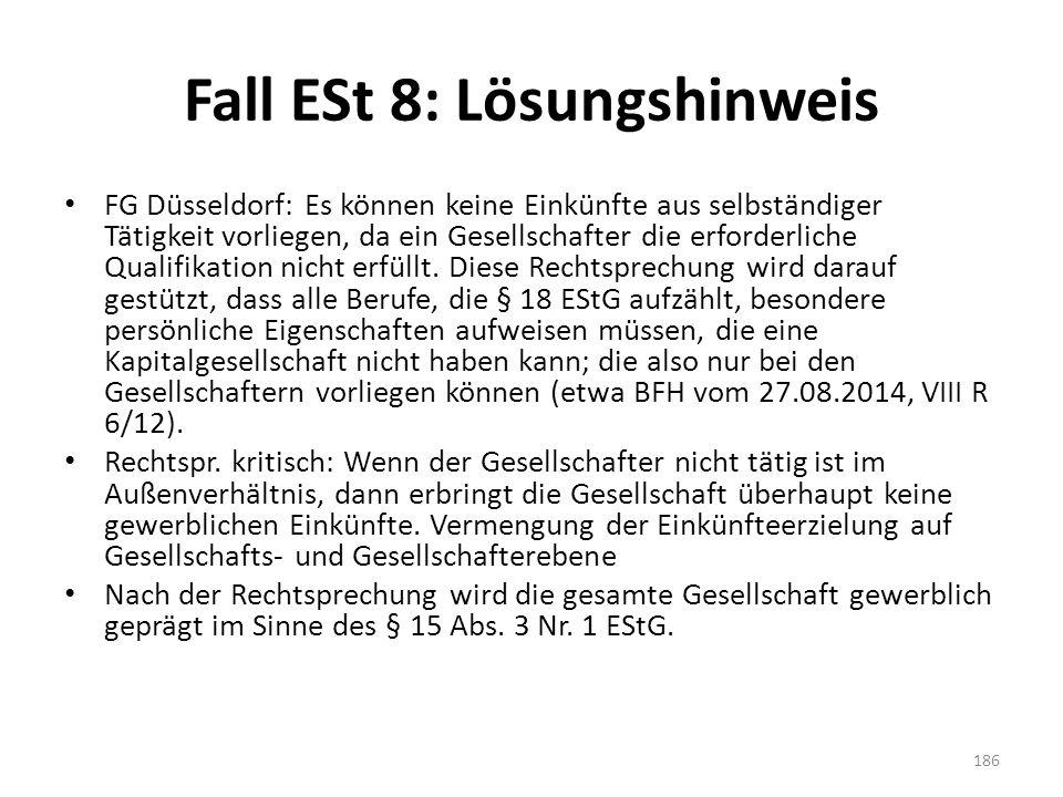 Fall ESt 8: Lösungshinweis FG Düsseldorf: Es können keine Einkünfte aus selbständiger Tätigkeit vorliegen, da ein Gesellschafter die erforderliche Qua