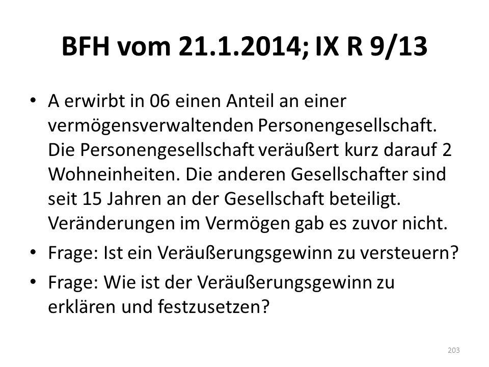 BFH vom 21.1.2014; IX R 9/13 A erwirbt in 06 einen Anteil an einer vermögensverwaltenden Personengesellschaft. Die Personengesellschaft veräußert kurz