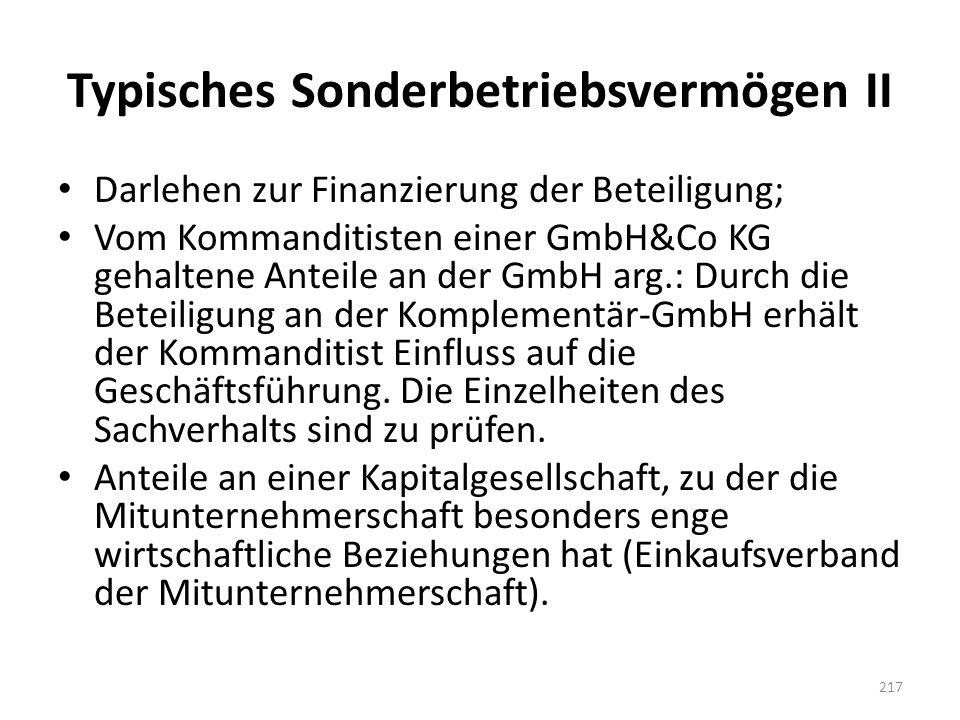 Typisches Sonderbetriebsvermögen II Darlehen zur Finanzierung der Beteiligung; Vom Kommanditisten einer GmbH&Co KG gehaltene Anteile an der GmbH arg.: