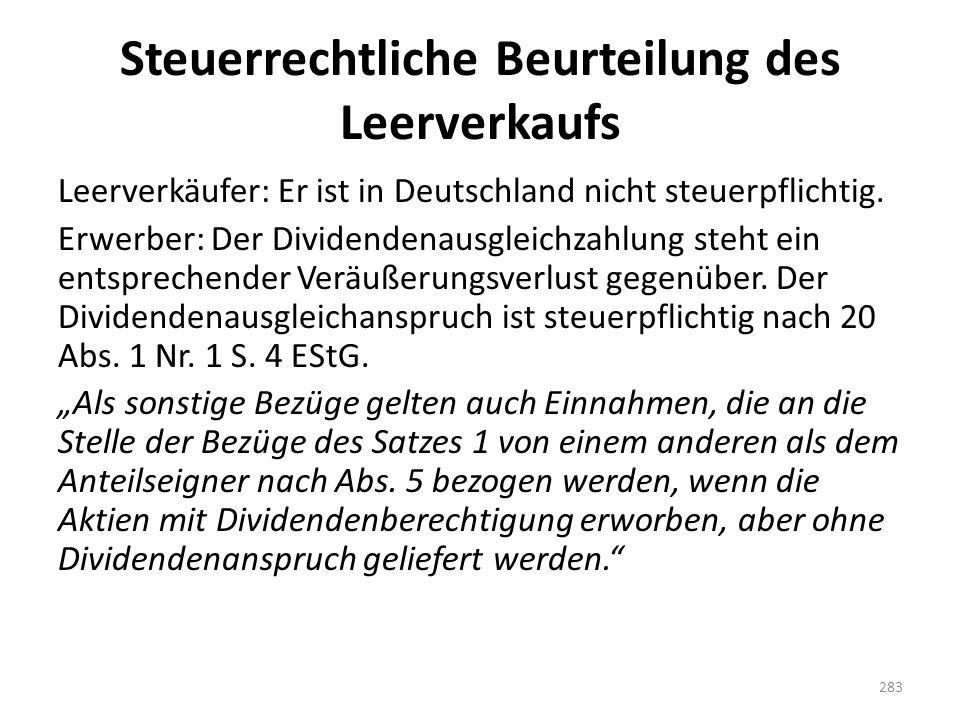 Steuerrechtliche Beurteilung des Leerverkaufs Leerverkäufer: Er ist in Deutschland nicht steuerpflichtig. Erwerber: Der Dividendenausgleichzahlung ste
