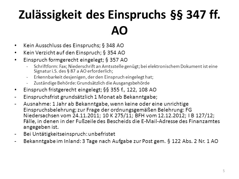 Lösungshinweise ESt 7 Zulässigkeit des Einspruchs Finanzverwaltungsweg gegeben: § 347 Abs.