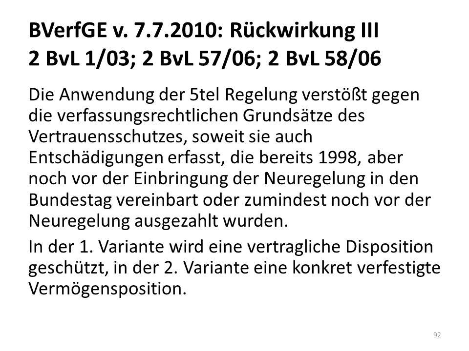 BVerfGE v. 7.7.2010: Rückwirkung III 2 BvL 1/03; 2 BvL 57/06; 2 BvL 58/06 Die Anwendung der 5tel Regelung verstößt gegen die verfassungsrechtlichen Gr