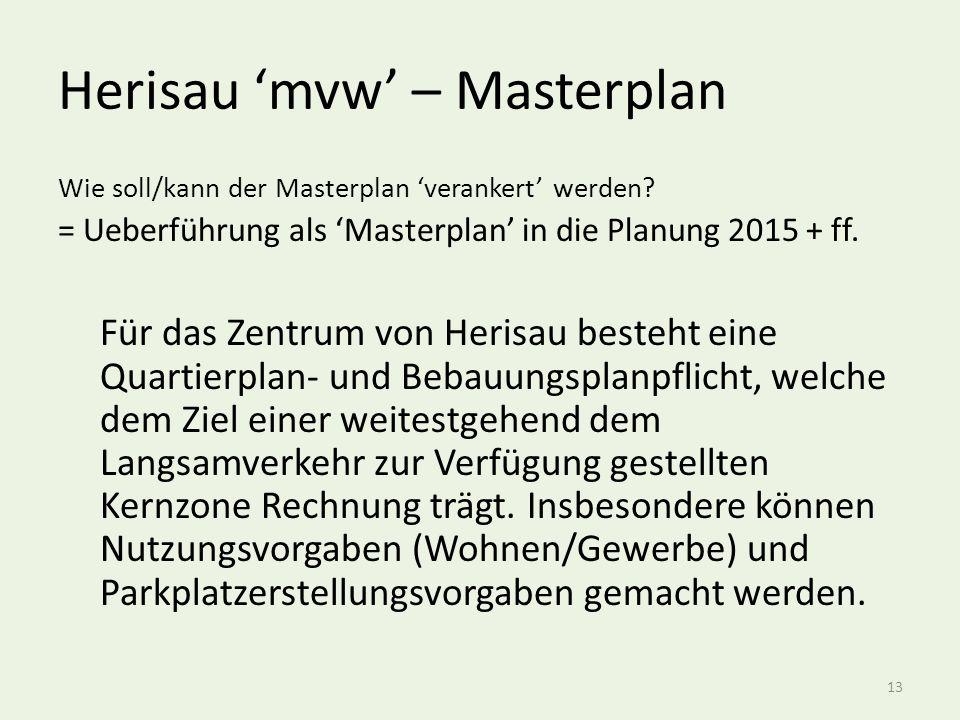 Herisau 'mvw' – Masterplan Wie soll/kann der Masterplan 'verankert' werden.