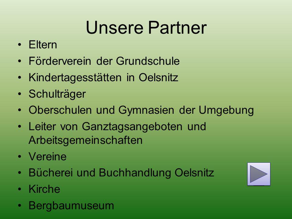 Unsere Partner Eltern Förderverein der Grundschule Kindertagesstätten in Oelsnitz Schulträger Oberschulen und Gymnasien der Umgebung Leiter von Ganzta