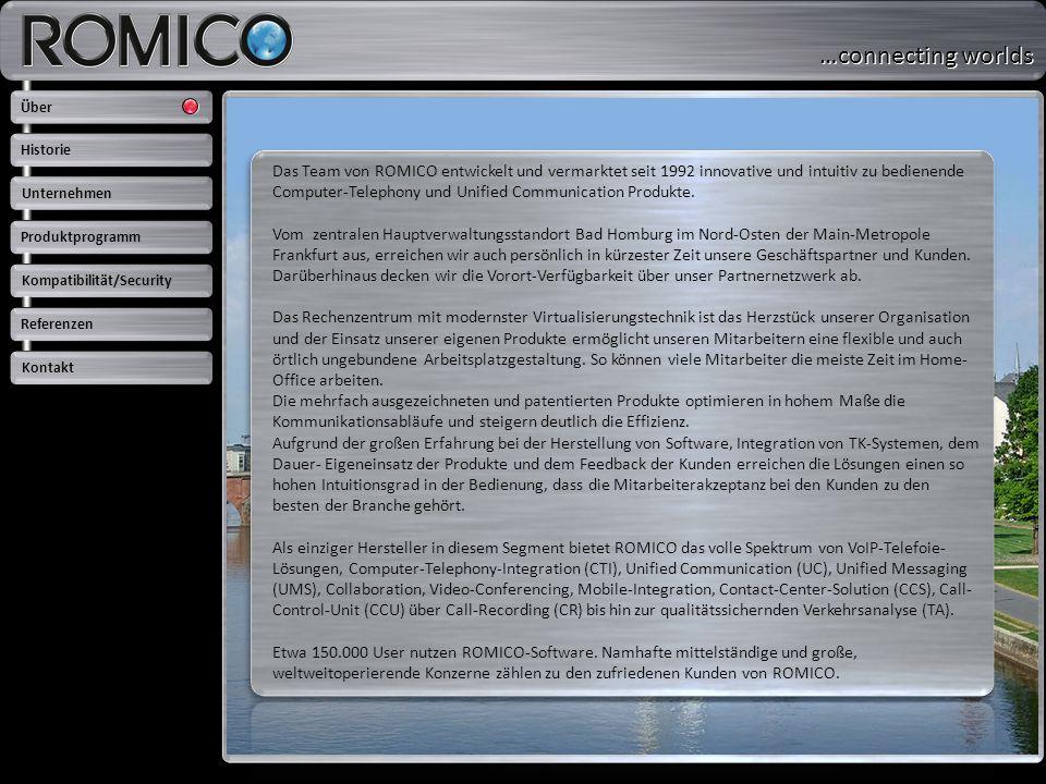 Das Team von ROMICO entwickelt und vermarktet seit 1992 innovative und intuitiv zu bedienende Computer-Telephony und Unified Communication Produkte. V